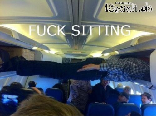 Sitzen ist fürn Arsch