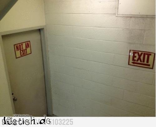 Ausgang oder kein Ausgang